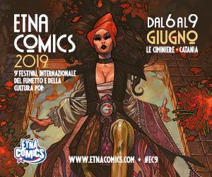 Etna Comics 2019: il divertimento prende vita, ancora una volta