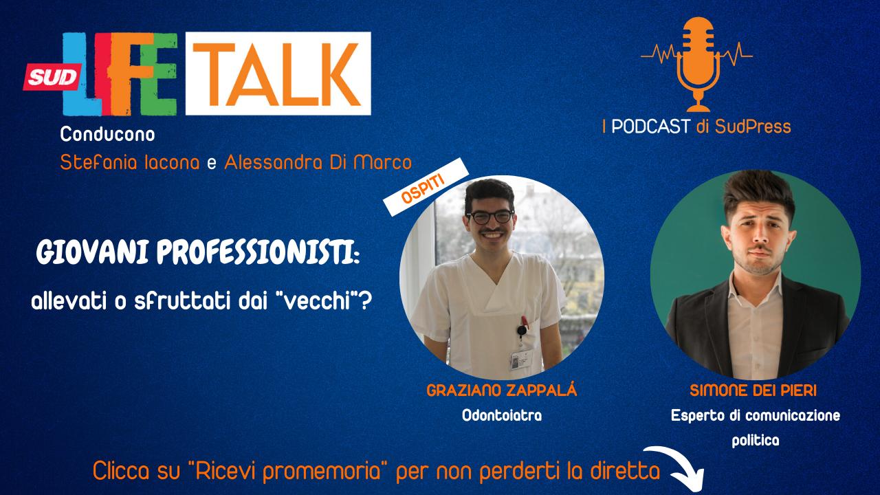 """SudLife Talk – Giovani professionisti: allevati o sfruttati dai """"vecchi""""?"""
